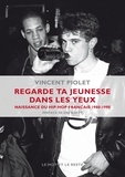 Vincent Piolet - Regarde ta jeunesse dans les yeux - Naissance du hip-hop français, 1980-1990.