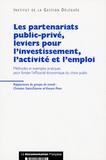 Vincent Piron et  Institut de Gestion Déléguée - Les partenariats public-privé, leviers pour l'investissement, l'activité et l'emploi - Méthodes et exemples pratiques pour fonder l'efficacité économique du choix public.