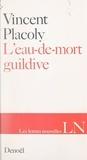 Vincent Placoly et Maurice Nadeau - L'eau-de-mort guildive.
