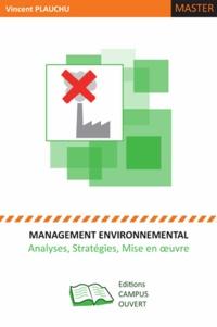 Vincent Plauchu - Management environnemental - Analyses, stratégies et mise en oeuvre.