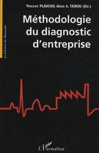 Vincent Plauchu et Akim Tairou - Méthodologie du diagnostic d'entreprise.
