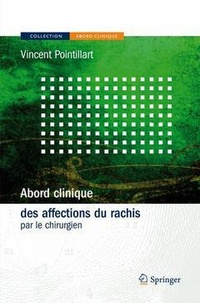 Vincent Pointillart - Abord Clinique des affections du rachis par le chirurgien.