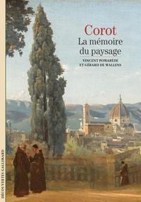 Vincent Pomarède et Gérard De Wallens - Corot - La mémoire du paysage.