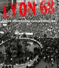 Vincent Porhel et Jean-Luc de Ochandiano - Lyon 68 - Deux décennies contestataires.
