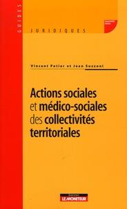 Vincent Potier et Jean Suzzoni - Actions sociales et médico-sociales des collectivités territoriales.