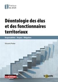 Vincent Potier - Déontologie des élus et des fonctionnaires territoriaux.