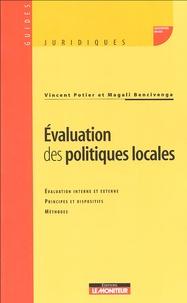 Vincent Potier et Magali Bencivenga - Evaluation des politiques locales - Evaluation interne et externe Principes et dispositifs Méthodes.