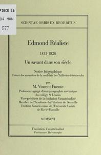 Vincent Puente et  Fondation Vacantébadiné - Edmond Réaliste (1855-1926) : un savant dans son siècle - Notice biographique.