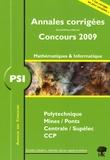 Vincent Puyhaubert et Jean Starynkévitch - PSI Mathématiques et Informatique, Polytechnique, Mines/Ponts, Centrale/Supélec, CCP - Annales corrigés, Concours 2009.