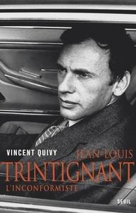 Vincent Quivy - Jean-Louis Trintignant - L'inconformisme.