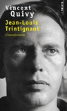 Vincent Quivy - Jean-Louis Trintignant - L'inconformiste.