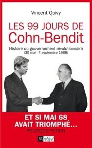 Vincent Quivy - Les 99 jours de Cohn-Bendit.