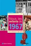 Vincent Quivy - Nous, les enfants de 1967 - De la naissance à l'âge adulte.