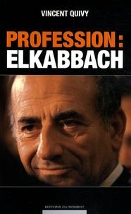 Vincent Quivy - Profession : Elkabbach.