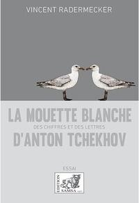 Vincent Radermecker - La Mouette blanche d'Anton Tchekhov.