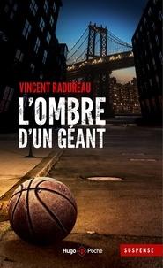 Vincent Radureau - L'ombre d'un géant - Inédit.