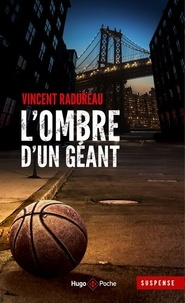 Vincent Radureau - L'ombre d'un géant.