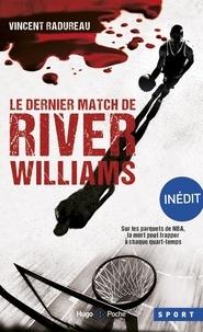 Vincent Radureau - Le dernier match de River Williams.