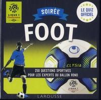Soirée Foot Ligue 1- 250 questions sportives pour les experts du ballon rond - Vincent Radureau pdf epub