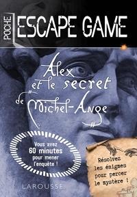Vincent Raffaitin - Alex et le secret de Michel-Ange.