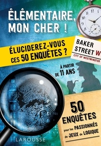 Livres de téléchargement Scribd Elémentaire, mon cher !  - Eluciderez-vous ces 50 enquêtes ? RTF (French Edition) par Vincent Raffaitin 9782035962294