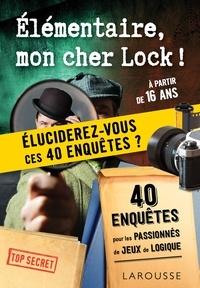Vincent Raffaitin - Elementaire, mon cher Lock - 40 enquêtes.