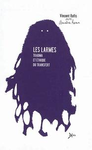 Vincent Rafis - Les larmes - Trauma et éthique du transfert.