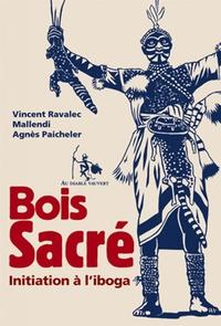 Vincent Ravalec et  Mallendi - Bois Sacré - Initiation à l'iboga.