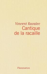 Vincent Ravalec - Cantique de la racaille.