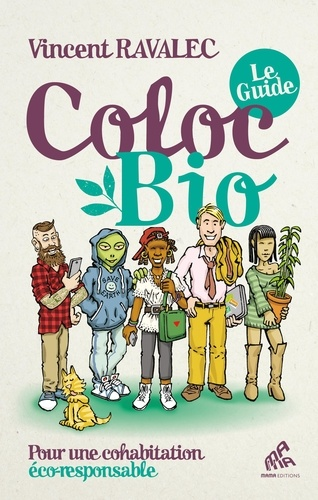 Vincent Ravalec - Coloc bio : le guide - Pour une cohabitation éco-responsable.