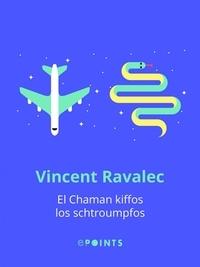 Vincent Ravalec - El Chaman kiffos los schtroumpfos.