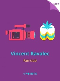 Vincent Ravalec - Fan Club.