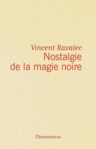 Vincent Ravalec - Nostalgie de la magie noire.
