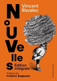 Vincent Ravalec - Nouvelles - Edition intégrale.