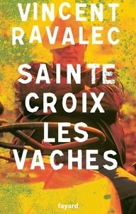 Vincent Ravalec - Sainte-Croix-les-Vaches Tome 1 : Le seigneur des Causses.