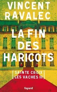Vincent Ravalec - Sainte-Croix-les-Vaches Tome 3 : La fin des haricots.