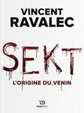 Vincent Ravalec - Sekt  :  - L'origine du venin.