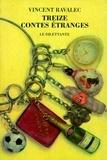 Vincent Ravalec - Treize contes étranges.