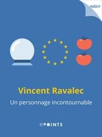 Vincent Ravalec - Un personnage incontournable.