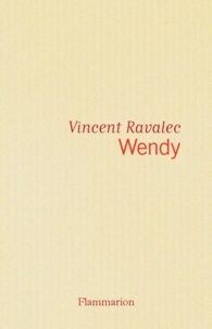 Vincent Ravalec - Wendy - Biographie d'une sainte.