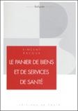 Vincent Ravoux - Le panier de biens et de services de santé - Une approche managériale pour la France.
