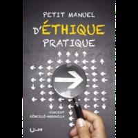 Petit manuel d'éthique pratique - Vincent Rébeillé-Borgella  