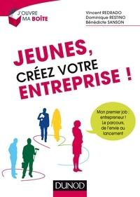 Vincent Redrado et Bénédicte Sanson - Jeunes, créez votre entreprise !.