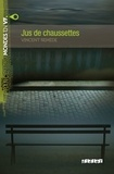 Vincent Remède - Jus de chaussettes - Ebook.