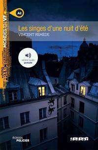 Vincent Remède - Les singes d'une nuit d'été - Ebook.