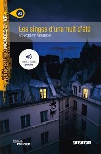 Vincent Remède - Les singes d'une nuit d'été. 1 CD audio MP3