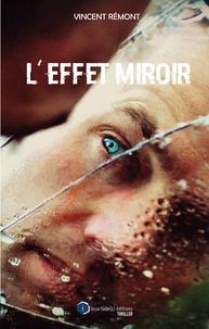 Vincent Rémont - Effet miroir.