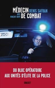 Vincent Remy et Denis Safran - Médecin de combat.