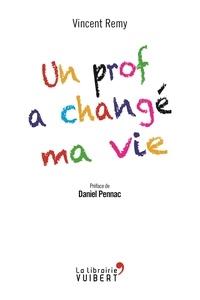Vincent Remy - Un prof a changé ma vie.