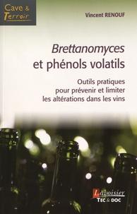 Vincent Renouf - Brettanomyces et phénols volatils - Outils pratiques pour prévenir et limiter les altérations dans les vins.